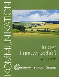 Kommunikation in der Landwirtschaft: Kursbuch (+ CD-ROM),