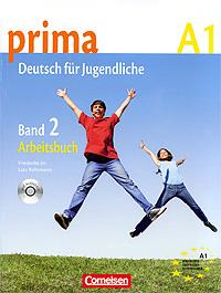 Prima A1: Deutsch fur Jugendliche: Band 2: Arbeitsbuch (+ CD),