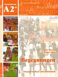 Begegnungen A2+: Integriertes Kurs- und Arbeitsbuch (+ 2 CD),