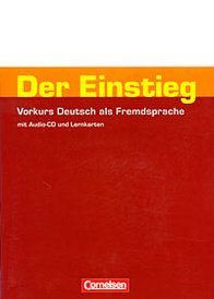 Der Einstieg: Vorkurs Deutsch als Fremdsprache (+ CD),