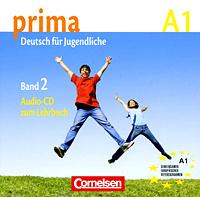 Prima A1: Deutsch fur Jugendliche: Band 2 (аудиокурс на CD),
