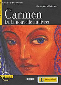 Carmen. De la nouvelle au livret (+ CD-ROM),