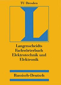 Fachworterbuch Elektrotechnik und Elektronik: Russisch- Deutsch / Словарь. Электротехника и электроника. Русско-немецкий,