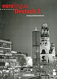 Eurolingua Deutsch 2: Kursleiterhandbuch,