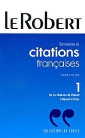 Dictionnaire de citations francaises: Tome 1: De La Chanson de Roland a Beaumarchais,