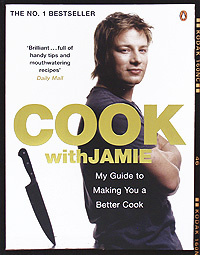 Cook With Jamie: My Guide to Making You a Better Cook,