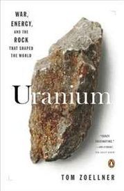 Uranium: War, Energy, and the Rock That Shaped the World,