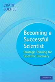 Becoming a Successful Scientist: Strategic Thinking for Scientific Discovery,