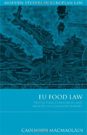 EU Food Law: Protecting Consumers and Health in a Common Market,