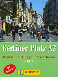 Berliner Platz A2: Deutsch im Alltag fur Erwachsene: Teil 1: Lehr- und Arbeitsbuch (+ CD-ROM),