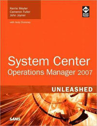 System Center Operations Manager 2007 Unleashed,