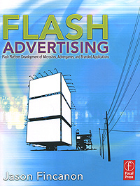 Flash Advertising: Flash Platform Development of Microsites, Advergames and Branded Applications,
