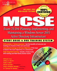 MCSE Planning, Implementing, and Maintaining a Microsoft Windows Server 2003 Active Directory Infrastructure (Exam 70-294),,