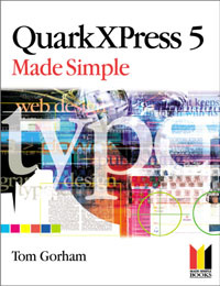 QuarkXPress 5 Made Simple,,