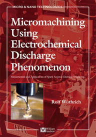Micromachining Using Electrochemical Discharge Phenomenon,,