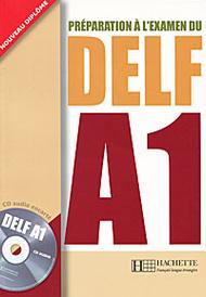 Preparation a L'Examen Du Delf A1 (+ CD-ROM),
