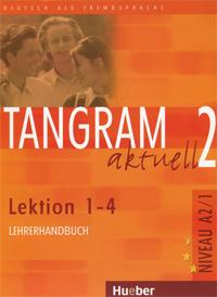 Tangram aktuell 2. Lektionen 1-4. Lehrerhandbuch,