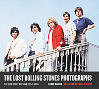 The Lost Rolling Stones Photographs: The Bob Bonis Archive, 1964-1966,