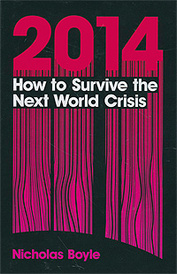 2014: How to Survive the Next World Crisis,