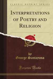 Interpretations of Poetry and Religion (Classic Reprint),