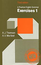 A Practical English Grammar: Exercises 1, A. J. Thomson, A. V. Martinet