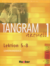 Tangram aktuell 1: Lektion 5-8: Lehrerhandbuch,