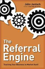 The Referral Engine: Teaching Your Business to Market Itself,