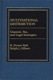 Multinational Distribution: Channel, Tax and Legal Strategies,