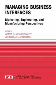 Managing Business Interfaces. Marketing, Engineering, and Manufacturing Perspectives,