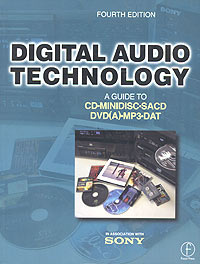 Digital Audio Technology: A Guide to CD, MiniDisc, SACD, DVD(A), MP3 and DAT,