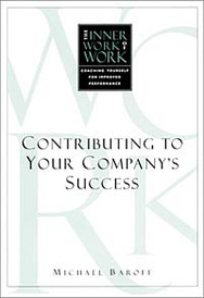 The Inner Work of Work: Contributing to Your Company's Success,