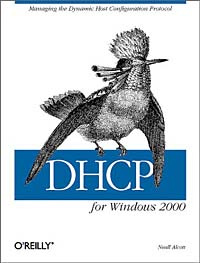 DHCP for Windows 2000: Managing the Dynamic Host Configuration Protocol,