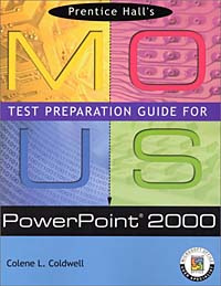 Prentice Hall MOUS Test Preparation Guide for PowerPoint 2000,