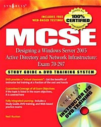 MCSE Designing a Windows Server 2003 Active Directory & Network Infrastructure: Exam 70-297 Study Guide and DVD Training System (+ DVD-ROM),