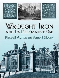 Wrought Iron and Its Decorative Use,