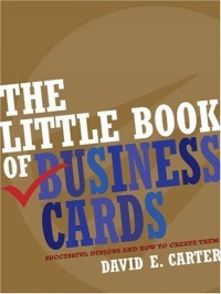 The Little Book of Business Cards : Successful Designs and How to Create Them,