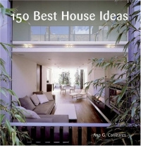 150 Best House Ideas,