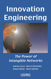 Innovation Engineering: The Power of Intangible Networks,