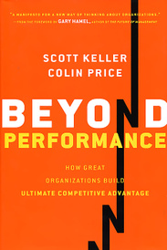 Beyond Performance: How Great Organizations Build Ultimate Competitive Advantage,