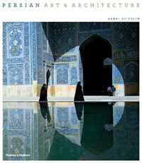Persian Art and Architecture,