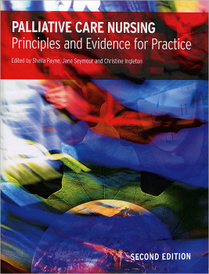 Palliative Care Nursing: Principles and Evidence for Practice,