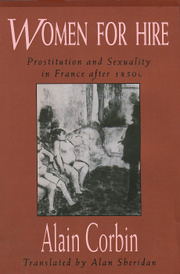 Women for Hire: Prostitution and Sexuality in France after 1850,