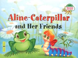 Гусеница Алина и ее друзья / Aline-Caterpillar and Her Friends, Т. А. Благовещенская