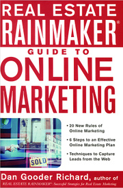 Real Estate Rainmaker: Guide to Online Marketing,