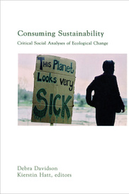 Consuming Sustainability: Critical Social Analyses of Ecological Change,