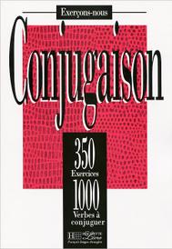 Conjugaison: 350 exercices: 1000 verbes a conjuguer,