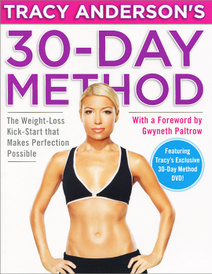 Tracy Anderson's 30-Day Method: The Weight-Loss Kick-Start that Makes Perfection Possible (+ DVD-ROM),