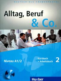 Alltag, Beruf & Co.: Kursbuch + Arbeitsbuch 2: Niveau A1/2 (+ CD-ROM),