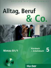 Alltag, Beruf & Co.: Kursbuch + Arbeitsbuch 5: Niveau B1/1 (+ CD-ROM),
