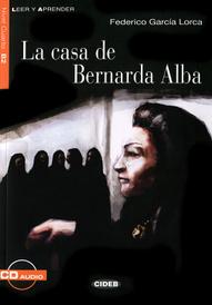 La casa de Bernarda Alba: Nivel cuarto B2 (+ CD),